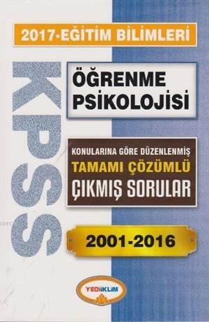 2017 KPSS Eğitim Bilimleri Öğrenme Psikolojisi; Tamamı Çözümlü Çıkmış Sorular 2001-2016