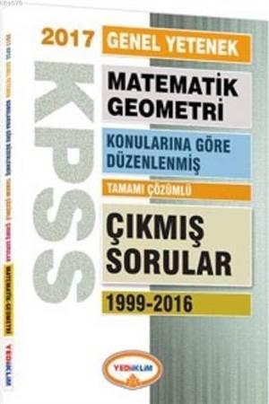 2017 KPSS Genel Yetenek Matematik - Geometri; Tamamı Çözümlü 1999-2016 Çıkmış Sorular