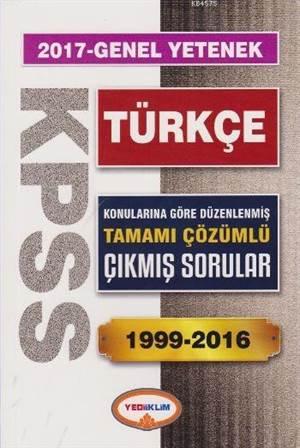 2017 KPSS Genel Kültür Türkçe; Tamamı Çözümlü 1999-2016 Çıkmış Sorular