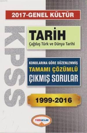 2017 KPSS Genel Kültür Tarih - Çağdaş Türk Ve Dünya Tarihi; Tamamı Çözümlü Çıkmış Sorular 1999-2016