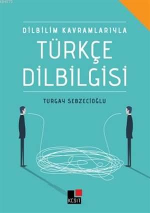 Dilbilim Kavramlarıyla Türkçe Dilbilgisi
