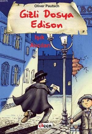 Gizli Dosya Edison Işık Avcıları