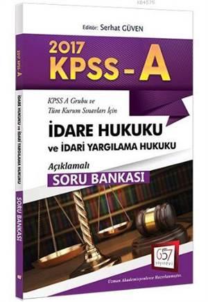 657 Kpss A Grubu İdare Hukuku Ve İdari Yargılama Hukuku Açıklamalı Soru Bankası