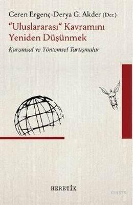 """""""Uluslararası"""" Kavramını Yeniden Düşünmek; Kuramsal Ve Yöntemsel Tartışmalar"""