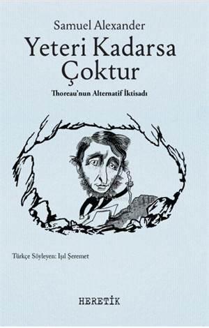 Yeteri Kadarsa Çoktur; Thoreau'nun Alternatif İktisadı