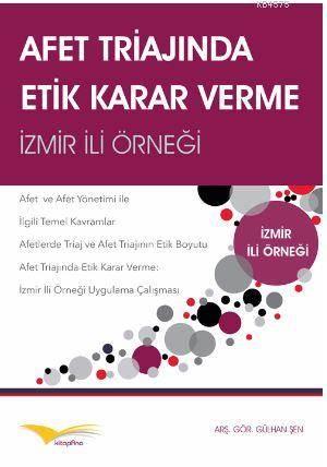 Afet Triajında Etik Karar Verme : İzmir İli Örneği