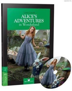 Stage 3 - A2: Alice's Adventures İn Wonderland