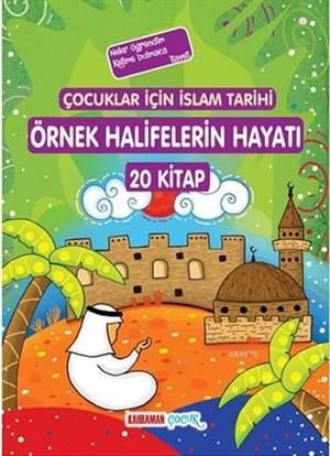 Çocuklar İçin İslam Tarihi Örnek Halifelerin Hayatı; 20 Kitap