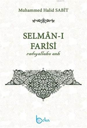 Selmân-I Farisi (Radıyallahu Anh)