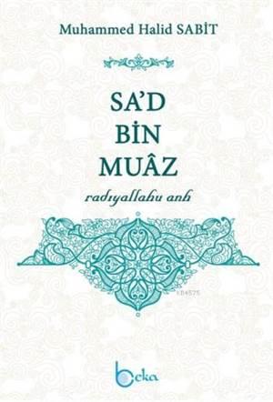 Sa'd Bin Muaz (Radıyallahu Anh)