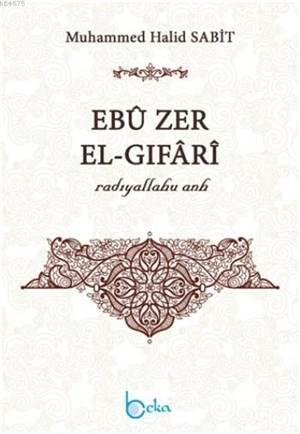 Ebu Zer El-Gıfari (Radıyallahu  Anh)