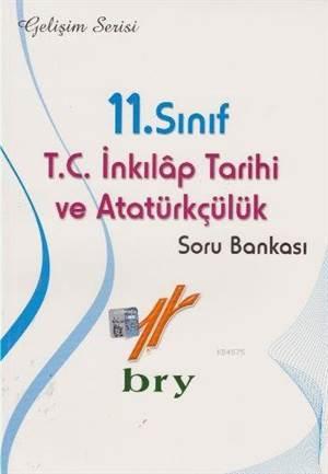 11. Sınıf T.C. İnkılap Tarihi Ve Atatürkçülük Soru Bankası; (Gelişim Serisi)