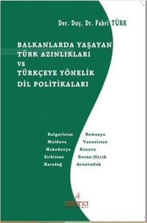 Balkanlarda Yaşayan Türk Azınlıkları Ve Türkçeye Yönelik Dil Politikaları
