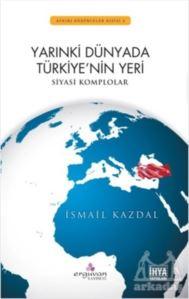 Yarınki Dünyada Türkiye'nin Yeri-Siyasi Komplolar-