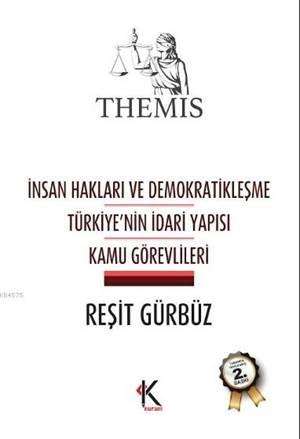 İnsan Hakları Ve Demokratikleşme Türkiye'nin İdare Yapısı Kamu Görevlileri