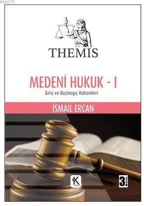 Themis - Medeni Hukuk - 1. Cilt - Giriş Ve Başlangıç Hükümleri