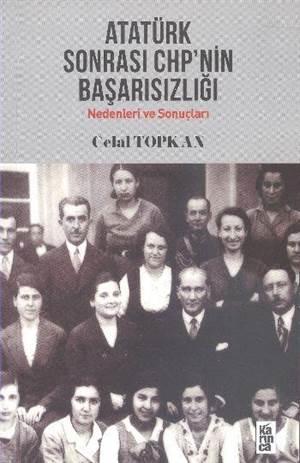 Atatürk Sonrası CHP'nin Başarısızlığı; Nedenleri Ve Sonuçları