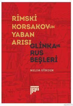 Rimski-Korsakov'Un Yaban Arısı – Glinka Ve Rus Beşleri