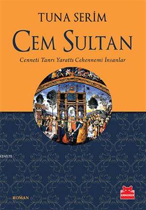 Cem Sultan; Cenneti Tanrı Yarattı  Cehennemi İnsanlar