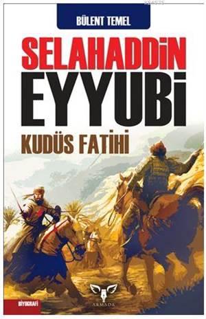 Selahaddin Eyyubi; Kudüs Fatihi