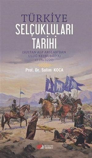 Türkiye Selçukluları Tarihi; Sultan Alp Arslan'dan Uluğ Keykubad'a (1071 - 1220)