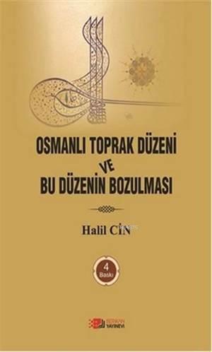 Osmanlı Toprak Düzeni ve Bu Düzenin Bozulması
