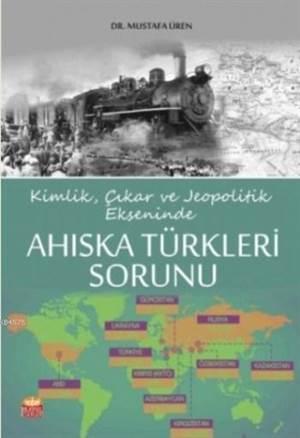 Ahıska Türkleri Sorunu; Kimlik, Çıkar Ve Jeopolitik Ekseninde