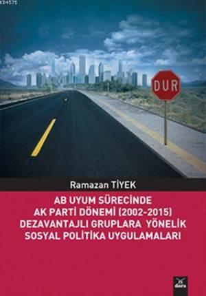 AB Uyum Sürecinde AK Parti Dönemi (2002-2015); Dezavantajlı Gruplara Yönelik Sosyal Politika Uygulamaları