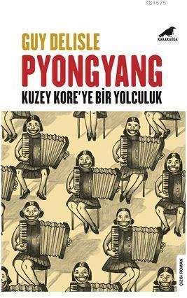Pyongyang - Kuzey Kore'ye Bir Yolculuk