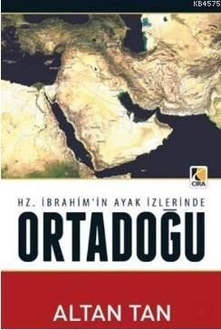 Ortadoğu; Hz. İbrahim'in Ayak İzlerinde