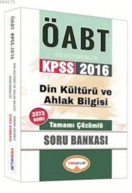 Öabt Kpss Din Kültürü Ve Ahlak Bilgisi Öğretmenliği Tamamı Çözümlü 2373; Soru Bankası 2016