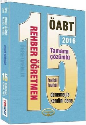 2016 ÖABT Rehber Öğretmen Tamamı Çözümlü; Fasikül Fasikül 15 Deneme Sınavı