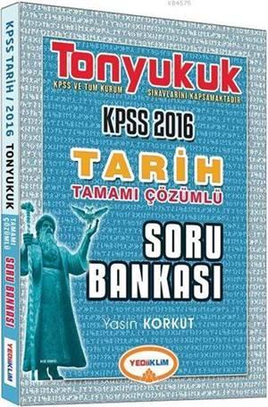 Yediiklim Kpss Tonyukuk Tarih Tamamı Çözümlü Soru Bankası 2016