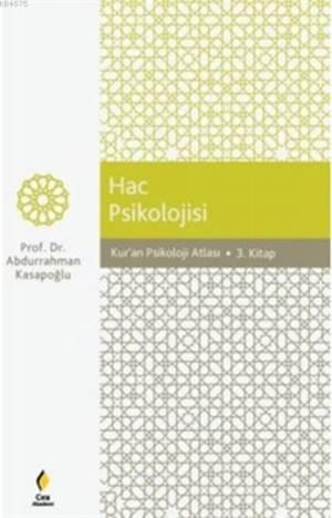 Hac Psikolojisi; Kur'an Psikoloji Atlası Hac Psikolojisi