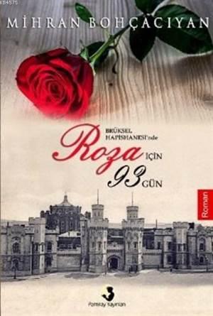 Brüksel Hapishanesinde Roza İçin 93 Gün