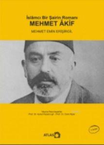 İslamcı Bir Şairin Romanı Mehmet Akif