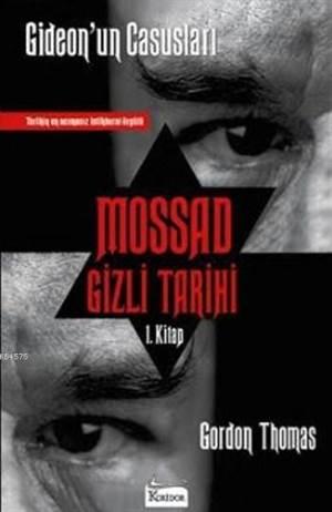 Mossad Gizli Tarihi - Gideon'un Casusları 1. Kitap