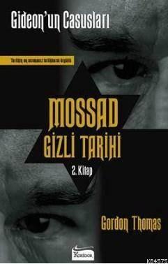Mossad Gizli Tarihi - Gideon'un Casusları 2. Kitap