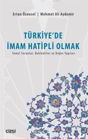 Türkiye'de İmam Hatipli Olmak; Temel Sorunlar, Beklentiler Ve Değer Yapıları