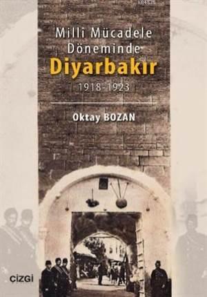 Milli Mücadele Döneminde Diyarbakır; 1918-1923