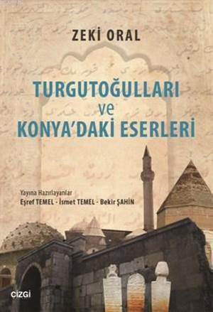 Turgutoğulları Ve Konya'daki Eserleri