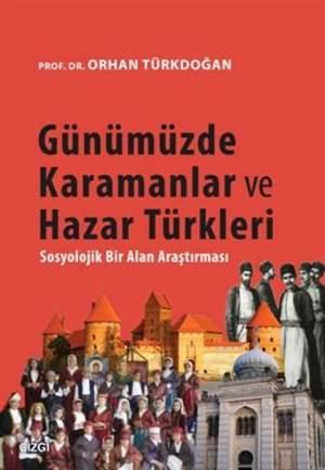 Günümüzde Karamanlar Ve Hazar Türkleri; Sosyolojik Bir Alan Araştırması
