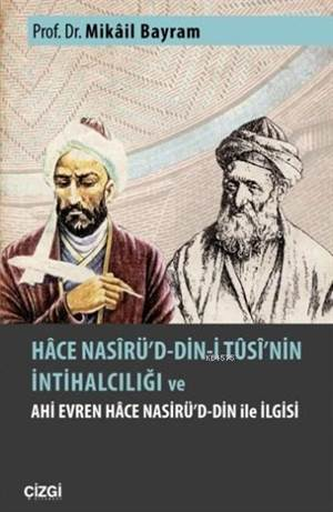 Hace Nasirü'd Din-İ Tusi'nin İntihalcılığı; Ve Ahi Evren Hace Nasirü'd Din İle İlgisi