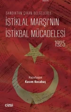 İstiklal Marşı'nın İstikbal Mücadelesi 1925