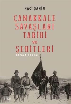 Çanakkale Savaşları Tarihi Ve Şehitleri; Yozgat Örneği
