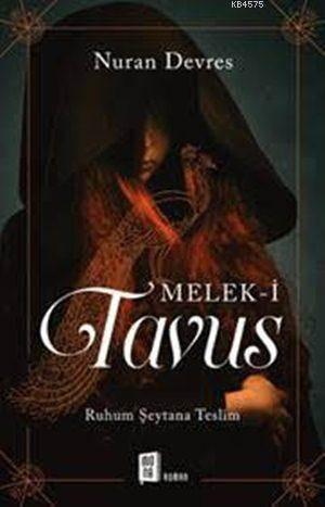 Melek-i Tavus; Ruhum Şeytana Teslim