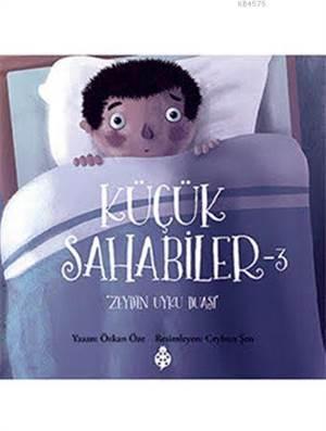 Küçük Sahabiler 3; Zeyd'in Uyku Duası