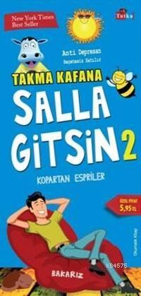Takma Kafana Salla Gitsin 2