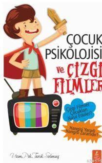 Çocuk Psikolojisi ve Çizgi Filmler; Hangi Çizgi Filmler Çocukları Nasıl Etkiler?