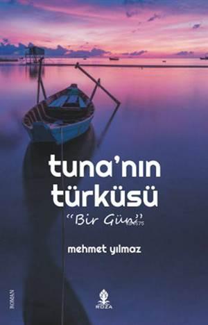 Tuna'nın Türküsü - Bir Gün